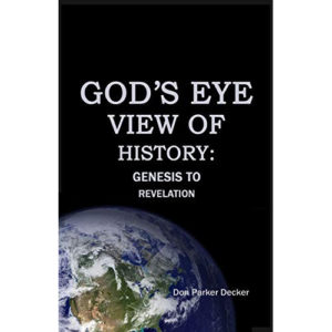 God's Eye View of History by Don Decker