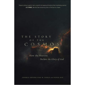The Story of the Cosmos Gen Ed. Paul M. Gould, Daniel Ray