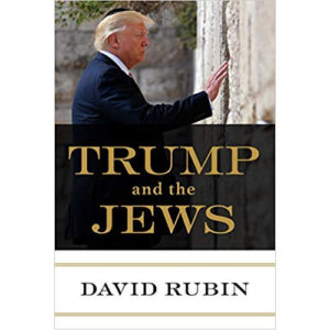 Trump and the Jews by David Rubin