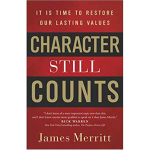 Character Still Counts by James Merritt