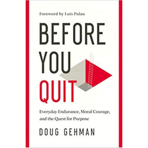 Before You Quit by Doug Gehman