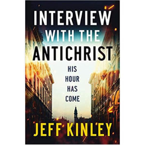 Interview With The Antichrist by Jeff Kinley