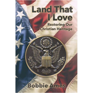 Land That I Love by Bobbie Ames