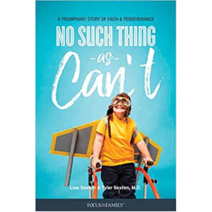 No Such Thing As Can't by Lisa Sexton, Tyler Sexton M.D.