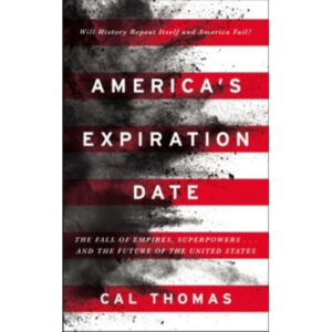 America's Expiration Date by Cal Thomas