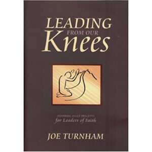 Leading From Our Knees by Joe Turnham