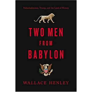 Two Men From Babylon by Wallace Henley