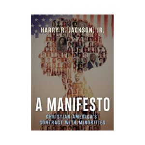 A Manifesto by Harry R Jackson Jr