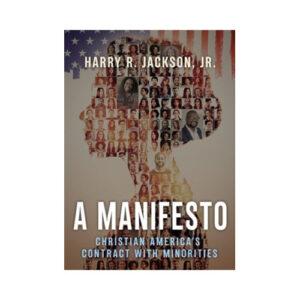 A Manifesto by Harry R Jackson Jr