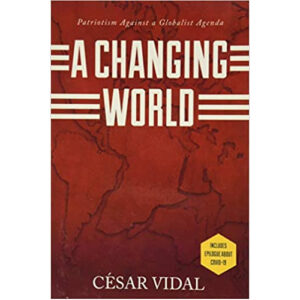 A Changing World by Cesar Vidal