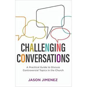 Challenging Conversations by Jason Jimenez