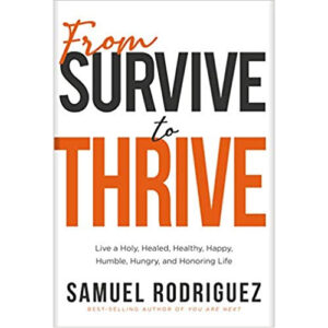 From Survive to Thrive by Samuel Rodriguez