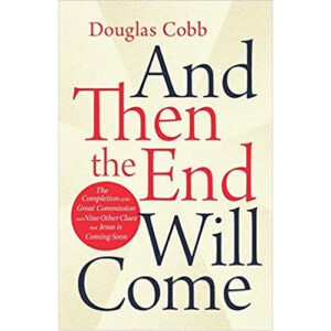 And then the End Will Come by Douglas Cobb