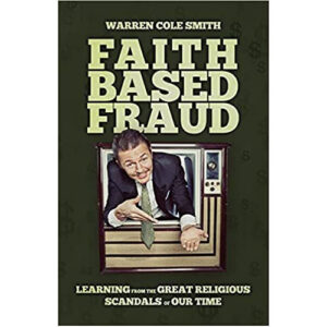 Faith Based Fraud by Warren Cole Smith