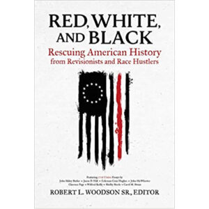 Red, White, and Black by Robert Woodson Sr (Editor)